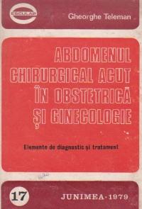 Abdomenul chirurgical acut in obstetrica si ginecologie - elemente de diagnostic si tratament