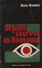 Actiuni secrete Romania preajma inceputul