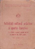 Activitati cultural-artistice si sportiv-turistice (cu referire expresa la soimii patriei si pionierii din ciclul primar). Buletin informativ nr. 1-2/Iulie 1977