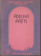 Adelina Patti - Glorie si amaraciune