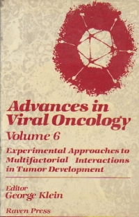 Advances in Viral Oncology, Volume 6 - Experimental approaches to multifactorial interactions in tumor development