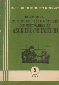 In ajutorul muncitorilor si maistrilor din sectoarele de aschiere a metalelor, 5/1960