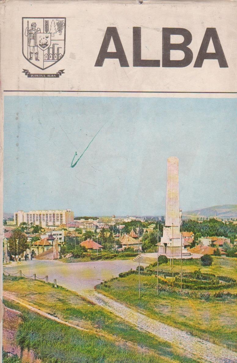 Alba - Monografie (Colectia Judetele Patriei)