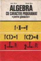 Algebra cu caracter programat - Pentru gimnaziu