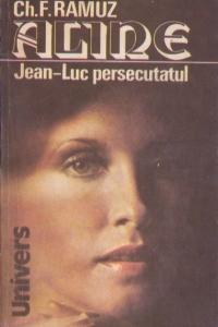 Aline. Jean-Luc persecutatul