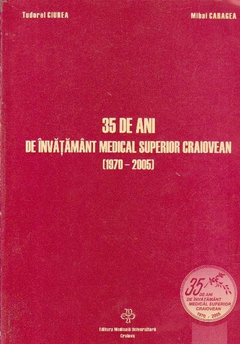 35 de ani de invatamant medical superior craiovean (1970-2005)