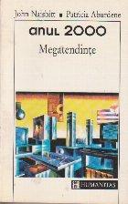 Anul 2000 - Megatendinte. Zece noi directii pentru anii 90