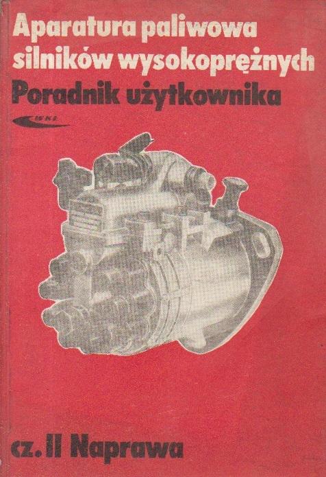 Aparatura paliwowa silnikow wysokopreznych. Poradnik uzytkownika, Czesc II - Naprawa