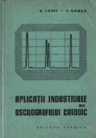Aplicatii industriale ale oscilografului catodic