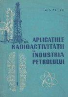 Aplicatiile radioactivitatii in industria petrolului