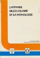 Appareil muco ciliare pathologie