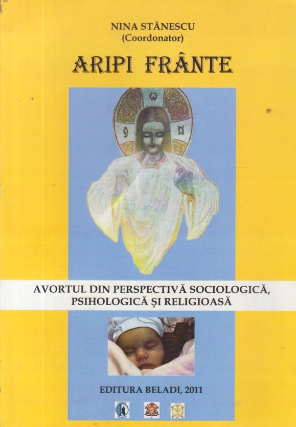 Aripi Frante - Avortul din perspectiva sociologica, psihologica si religioasa