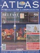 Atlas - Intreaga lume la dispozitia ta, Nr. 59 - Belfast Orasul fara liniste