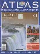Atlas - Intreaga lume la dispozitia ta, Nr. 61 - Iguacu Abisul de apa