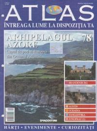 Atlas - Intreaga Lume la dispozitia ta, Nr. 78 - Arhipelagul Azore capul de pod al Europei din Oceanul Atlantic