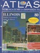Atlas - Intreaga Lume la dispozitia ta, Nr. 80 - Illinois tinuturi frumoase si cosuri de fabrica
