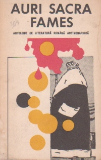 Auri sacra fames - Antologie de literatura romana antimonarhica