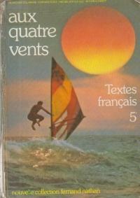 Aux Quatre Vents - Textes Francais 5e
