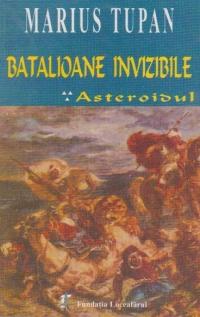 Batalioane invizibile. Asteroidul