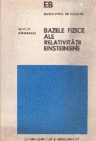 Bazele fizice ale relativitatii einsteiniene