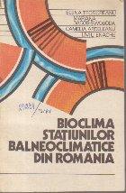 Bioclima Statiunilor Balneoclimatice din Romania