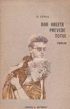 Bob Kreith prevede totul - roman -