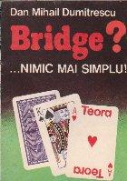Bridge? ... Nimic mai simplu