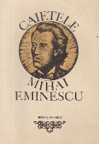 Caietele Mihai Eminescu, I