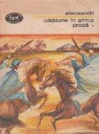 Calatorie in Africa, Volumul I - Proza