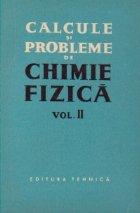Calcule si probleme de chimie fizica, Volumul al II-lea