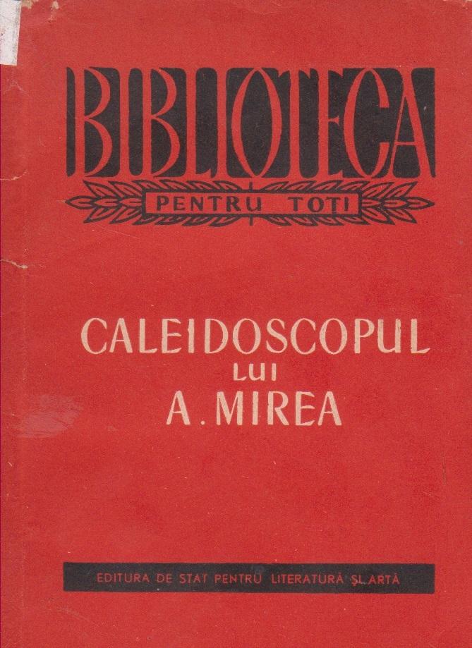 Caleidoscopul lui A. Mirea