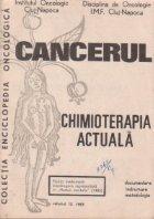 Cancerul Chimioterapia actuala, Volumul 12/1983