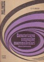 Caracterizarea compusilor macromoleculari - Fractionarea