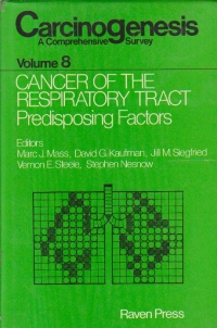 Carcinogenesis - A comprehensive survey, Volume 8 - Cancer of the respiratory tract. Predisposing factors