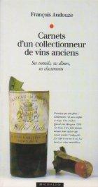Carnets d un collectionneur de vins anciens