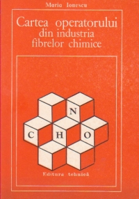 Cartea operatorului din industria fibrelor chimice, Editia a III-a imbunatatita si completata