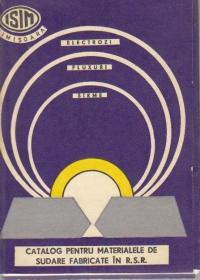 Catalog pentru materialele de sudare fabricate in R.S.R