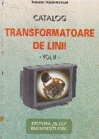 Catalog transformatoare de linii, Volumul al II-lea