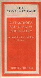 Catastrofa sau o noua societate? - Un model latino-american al lumii
