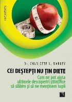 Cei destepti nu tin diete
