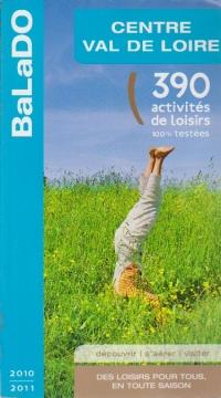 Centre Val de Loire - 390 activites de loisirs 100% testees