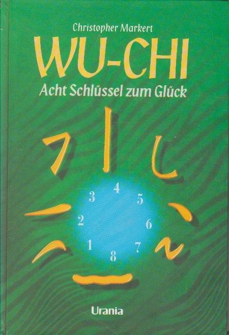 Wu-chi. Acht schlussel zum gluck