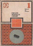Circuite integrate liniare - Manual de utilizare, Volumul I