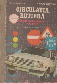 Circulatia rutiera (ghidul conducatorului auto-moto) - cu intrebari si raspunsuri