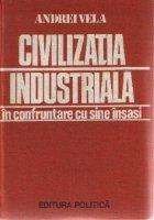 Civilizatia industriala in confruntare cu sine insasi