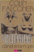 Cleopatra. Cand eram zei