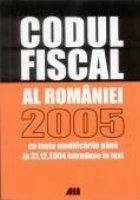 CODUL FISCAL AL ROMANIEI - 2005