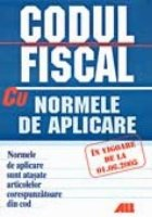 CODUL FISCAL AL ROMANIEI CU NORMELE DE APLICARE, In vigoare de la 01.06.2005