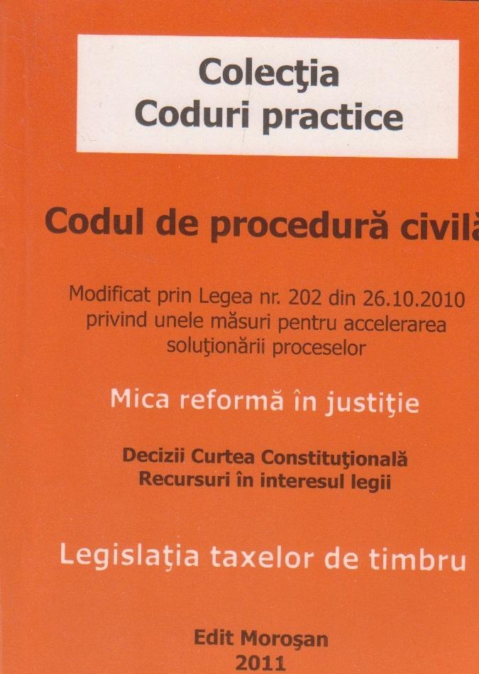 Codul de Procedura Civila. Modificat prin Legea nr. 202/2010