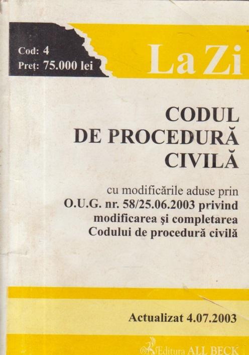 Codul de Procedura Civila, Actualizat iulie 2003